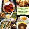 15 Must-Try Easter Foods: Appetizers, Main Courses and Desserts