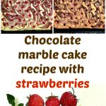 Chocolate marble cake recipe with strawberries, a delighfully fluffy, moist and super easy to make dessert.