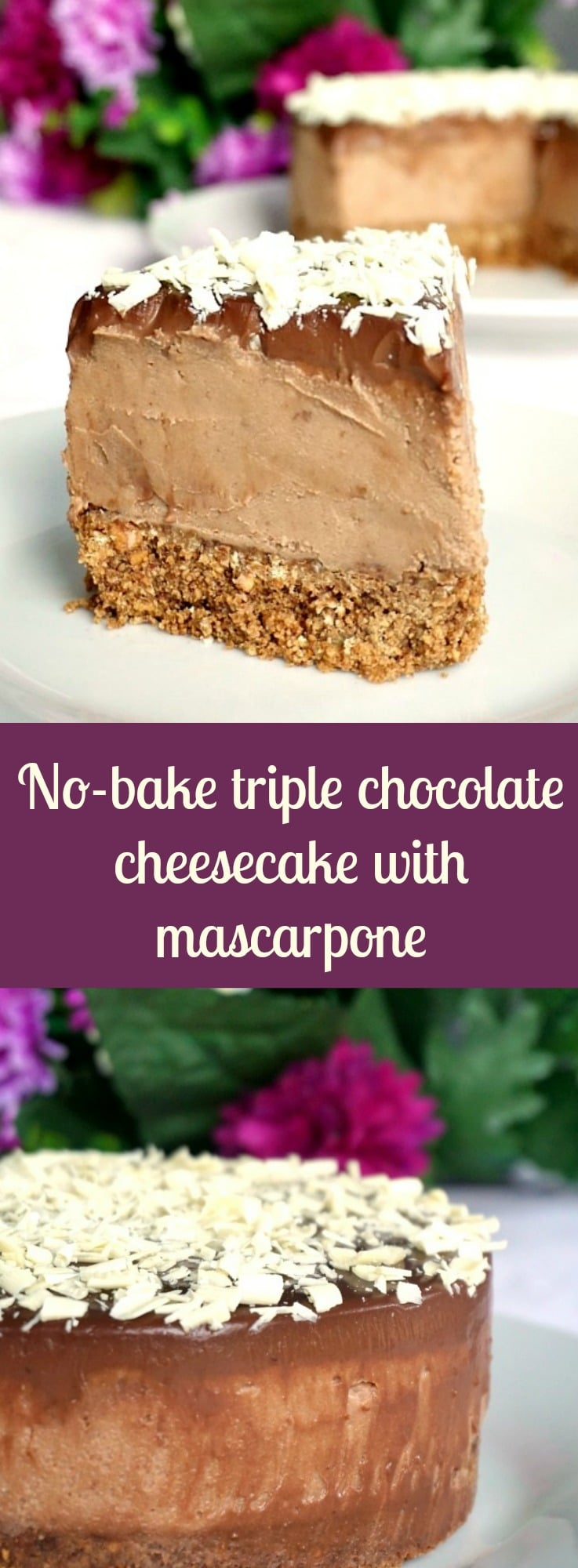 No-bake triple chocolate cheesecake recipe with mascarpone, the ideal dessert for Valentine's Day. So rich and velvety, the perfect way to say l love you!