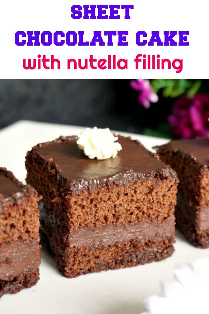Sheet Chocolate Cake with Nutella Filling - My Gorgeous ...
