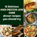 15 Delicious high protein low carb dinner recipes you should try
