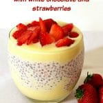 Overnight Chia Pudding with white chocolate and strawberries, a super delicious treat with just a dash of naughtiness. So indulgent, and so easy to make.