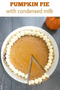 Pumpkin Pie with Condensed Milk, one of the best Fall desserts that can be made from scratch at home. It uses canned pumpkin, which cuts down on the baking time considerably. It's easy to make, absolutely delicious, and always the star of the Thanksgiving or Christmas dinner.