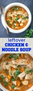 Leftover Roast Chicken and Noodle Soup, a comforting homemade soup that is ready in about 30 minutes. One of the most popular soup recipes, but a lot simpler and quicker to make.
