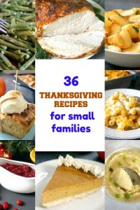 If you don't have a large family, or your guest list is not that large this year, there is no need to cook a whole turkey and spend a fortune on lots of dishes more suitable for a big party. These fabulous Thanksgiving dinner recipes for small families can help you decide on you best menu for the most awaited holiday of the Fall. 36 recipes of appetizers, main courses, sides and desserts to make your Thanksgiving the best ever! #thanksgivingdinner, #thanksgivingrecipes, #fallrecipes